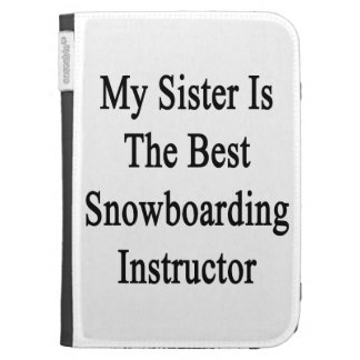My Sister Is The Best Snowboarding Instructor Kindle Keyboard Case