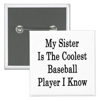 My Sister Is The Coolest Baseball Player I Know Buttons
