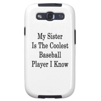 My Sister Is The Coolest Baseball Player I Know Galaxy SIII Cases