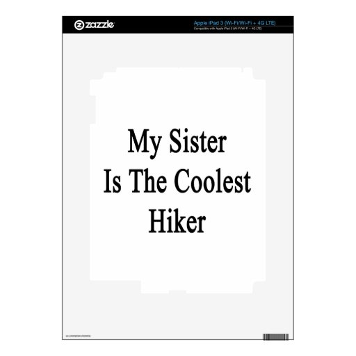 My Sister Is The Coolest Hiker Decals For iPad 3