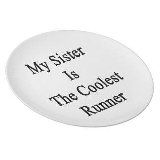 My Sister Is The Coolest Runner Dinner Plates