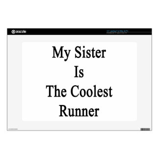My Sister Is The Coolest Runner Skin For Laptop