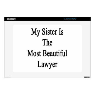 My Sister Is The Most Beautiful Lawyer Decal For Laptop
