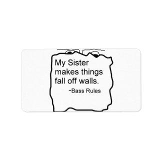 My sister makes things fall off walls bassist gift custom address labels