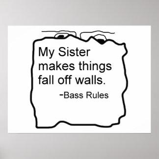 My sister makes things fall off walls bassist gift poster