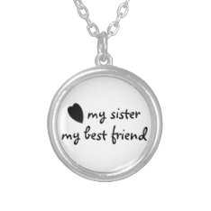my sister my best friend necklace at Zazzle