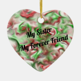My Sister My Forever Friend Festive Holiday Colors Ceramic Ornament