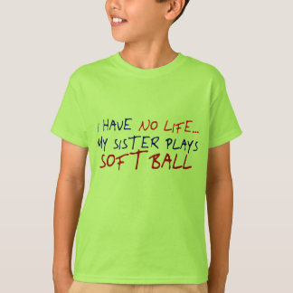 My Sister Plays Softball T-Shirt