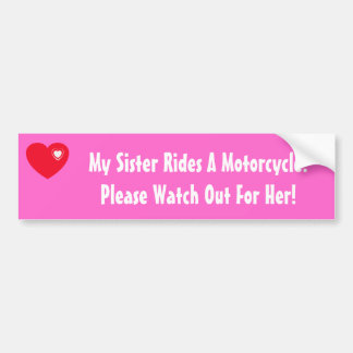 My Sister Rides A Motorcycle! bumper sticker