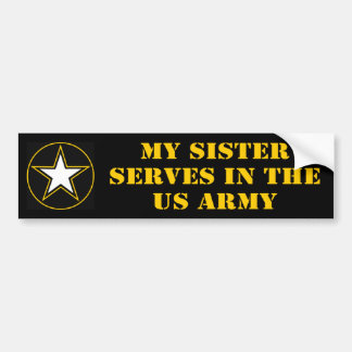 My Sister Serves In The Army Car Bumper Sticker