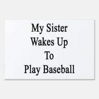 My Sister Wakes Up To Play Baseball Lawn Signs