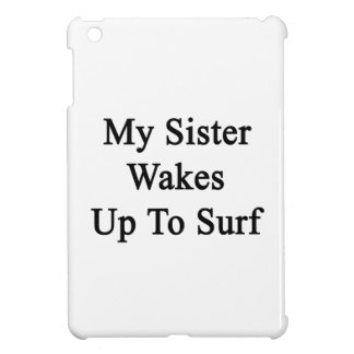 My Sister Wakes Up To Surf iPad Mini Cover
