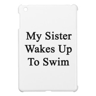 My Sister Wakes Up To Swim iPad Mini Cover