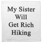 My Sister Will Get Rich Hiking Printed Napkins