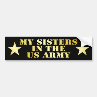 My Sisters In The Army Car Bumper Sticker