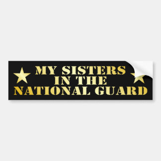 My Sisters In The National Guard Car Bumper Sticker