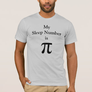 My Sleep Number is pi T-Shirt