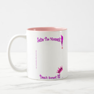 My Slogan/Your pic:Seize the moment Don't sweat It Two-Tone Coffee Mug