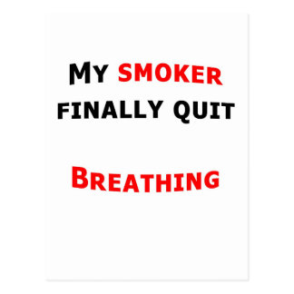 My Smoker Finally Quit Postcard