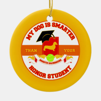 My Smooth Dachshund Is Smarter Ceramic Ornament