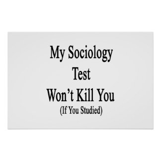 My Sociology Test Won't Kill You If You Studied Print