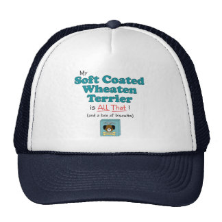 My Soft Coated Wheaten Terrier is All That! Trucker Hat