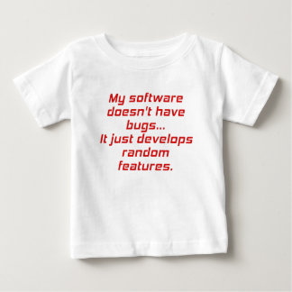 My Software doesnt have Bugs Baby T-Shirt