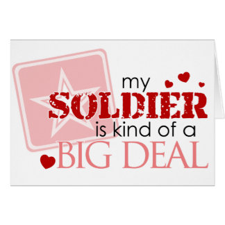 My Soldier is Kind of a Big Deal Card