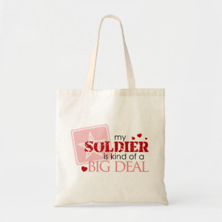 My Soldier is Kind of a Big Deal Tote Bag