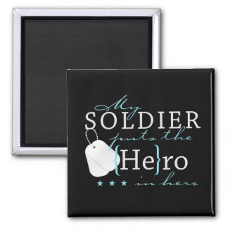 My Soldier puts the He in Hero 2 Inch Square Magnet