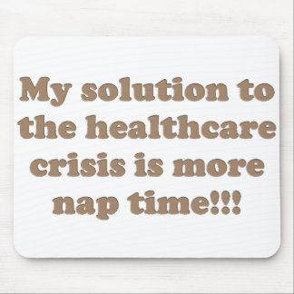 My solution to the health care crisis mouse pad