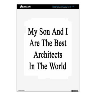My Son And I Are The Best Architects In The World. Decal For iPad 3