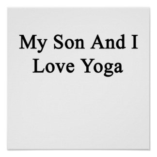 My Son And I Love Yoga Poster
