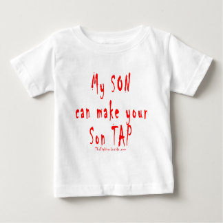 My son can make your son tap out baby T-Shirt