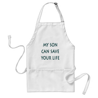My Son Can Save Your Life Adult Apron
