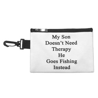 My Son Doesn't Need Therapy He Goes Fishing Instea Accessory Bag