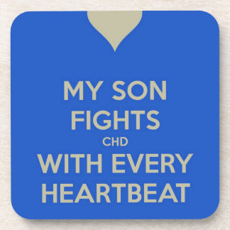 My Son Fights CHD with every heart beat Coaster