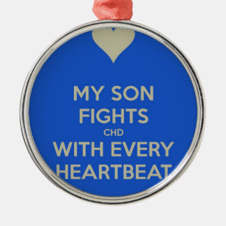 My Son Fights CHD with every heart beat Metal Ornament