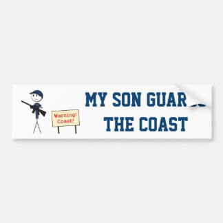 """My Son Guards The Coast"" Bumper Sticker"