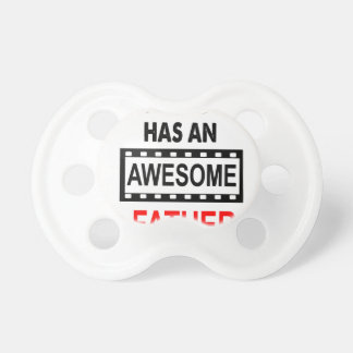 My Son Has An Awesome Father Pacifier