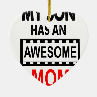 My Son Has An Awesome Mom Ceramic Ornament