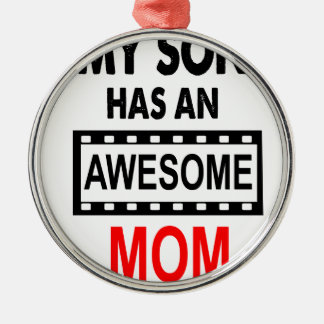 My Son Has An Awesome Mom Metal Ornament
