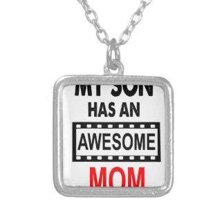 My Son Has An Awesome Mom Silver Plated Necklace
