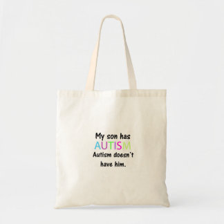 My son has autism, autism doesn't have him tote budget tote bag