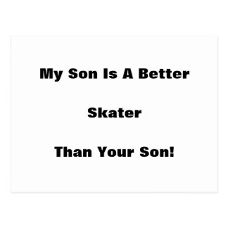 My Son Is A Better Skater Than Your Son! Postcard