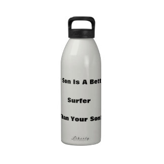 My Son Is A Better Surfer Than Your Son! Water Bottle