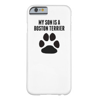 My Son Is A Boston Terrier Barely There iPhone 6 Case