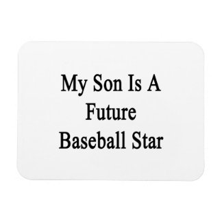 My Son Is A Future Baseball Star Rectangular Magnets