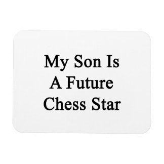 My Son Is A Future Chess Star Rectangular Magnets