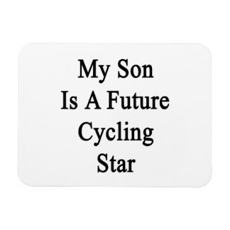 My Son Is A Future Cycling Star Rectangular Magnet